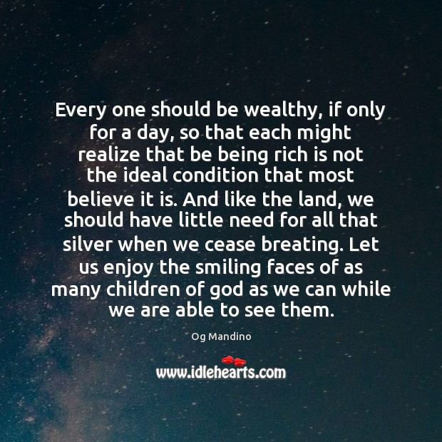 Every one should be wealthy, if only for a day, so that Og Mandino Picture Quote