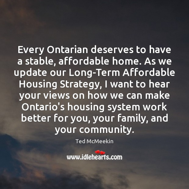 Image, Every Ontarian deserves to have a stable, affordable home. As we update