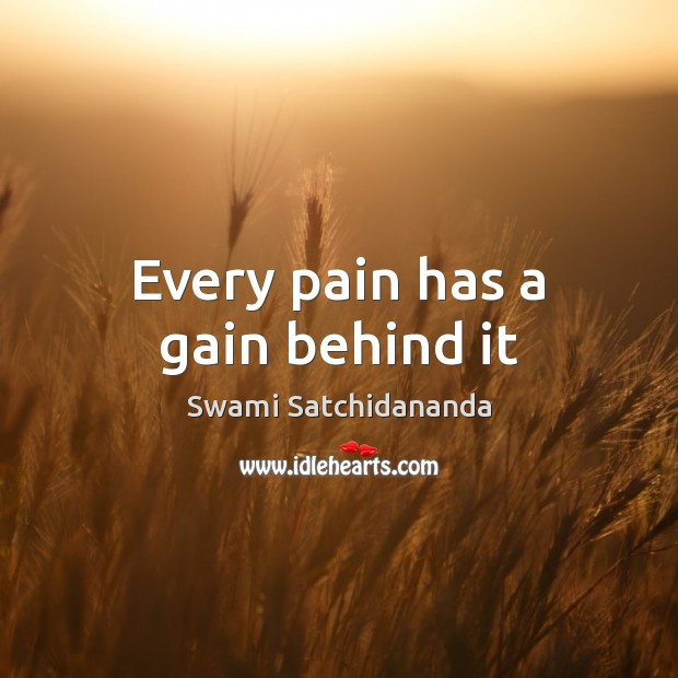 Image, Every pain has a gain behind it