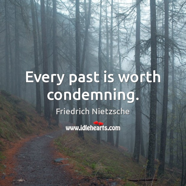Image, Every past is worth condemning.