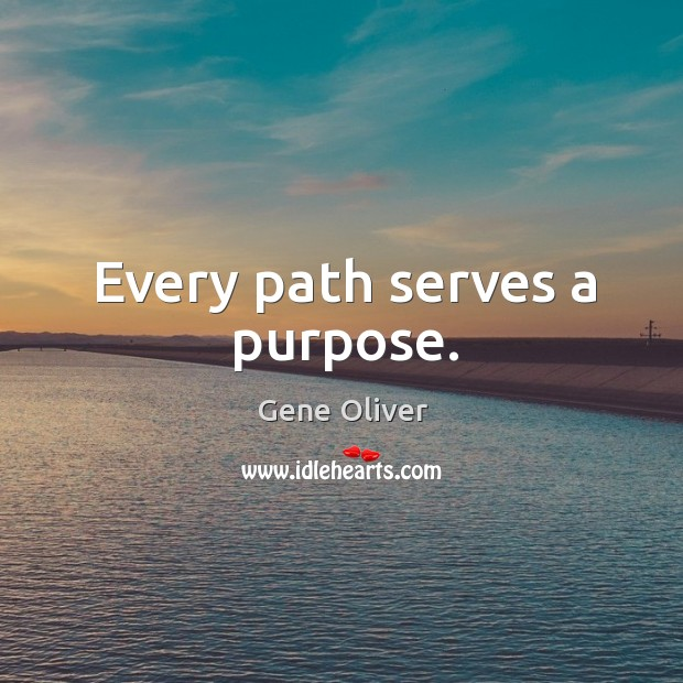 Every path serves a purpose. Image