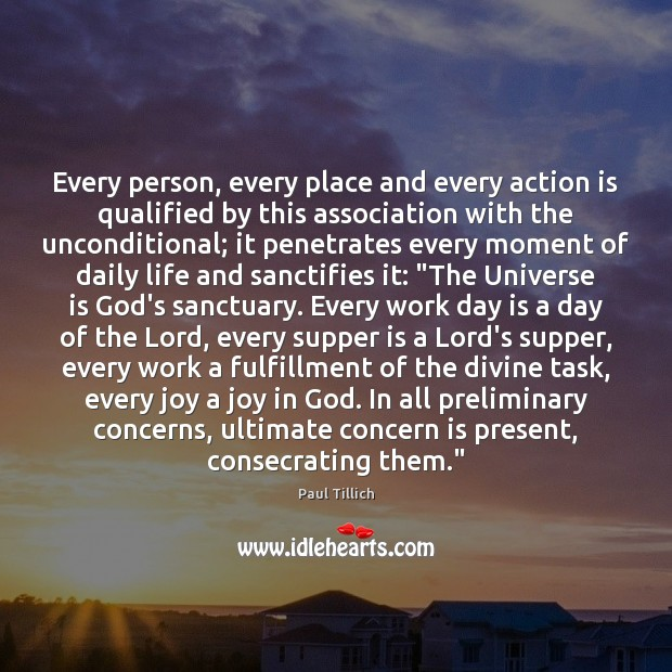 Every person, every place and every action is qualified by this association Paul Tillich Picture Quote