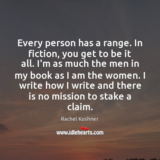 Every person has a range. In fiction, you get to be it Image