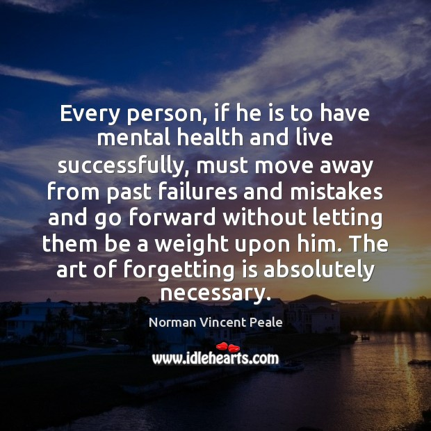 Every person, if he is to have mental health and live successfully, Norman Vincent Peale Picture Quote