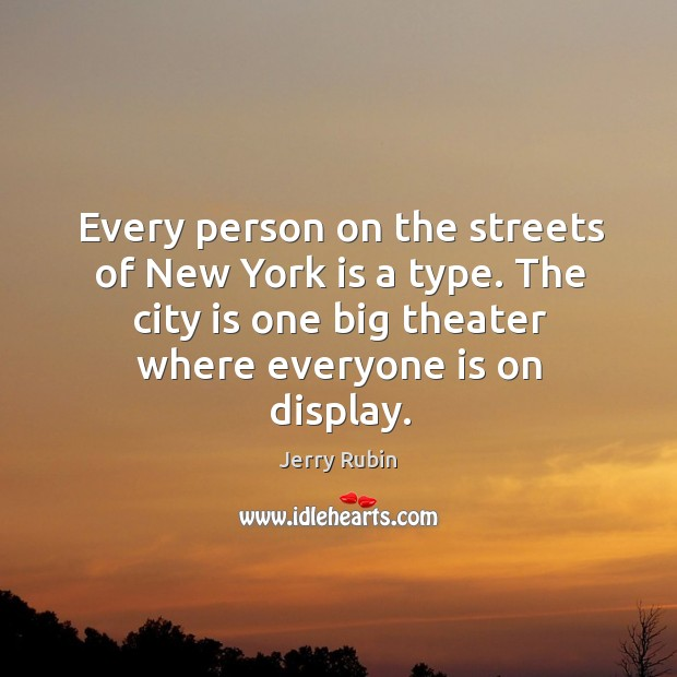 Every person on the streets of new york is a type. The city is one big theater where everyone is on display. Image