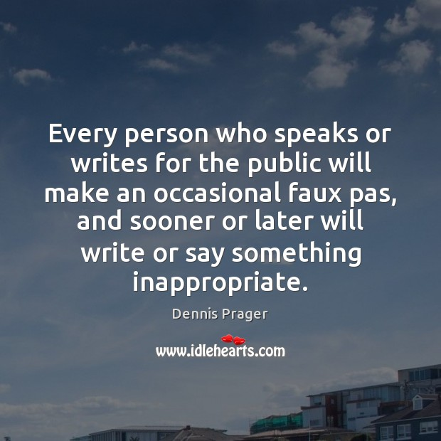 Every person who speaks or writes for the public will make an Image