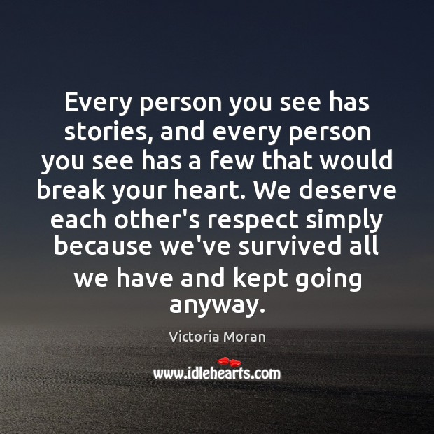 Every person you see has stories, and every person you see has Image