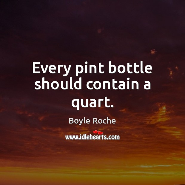 Image, Every pint bottle should contain a quart.