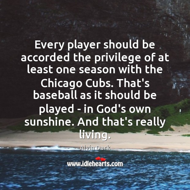 Image, Every player should be accorded the privilege of at least one season