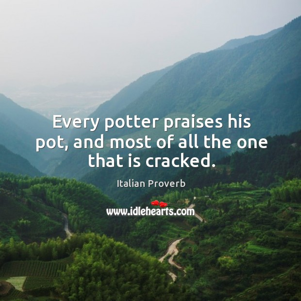 Image, Every potter praises his pot, and most of all the one that is cracked.