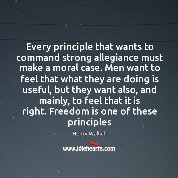 Every principle that wants to command strong allegiance must make a moral Image
