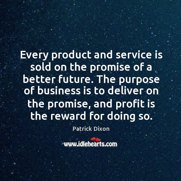 Every product and service is sold on the promise of a better Image