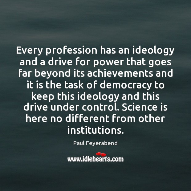 Image, Every profession has an ideology and a drive for power that goes