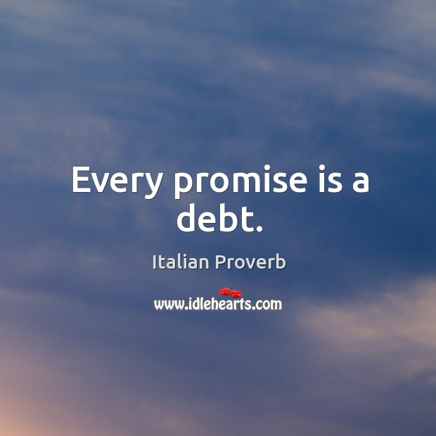 Image, Every promise is a debt.