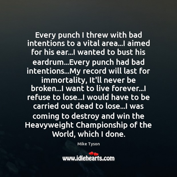 Every punch I threw with bad intentions to a vital area…I Mike Tyson Picture Quote