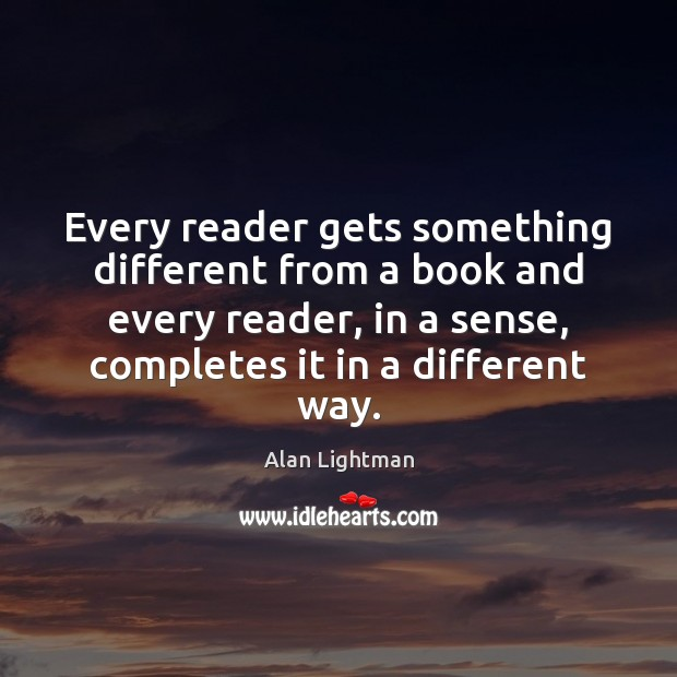Image, Every reader gets something different from a book and every reader, in
