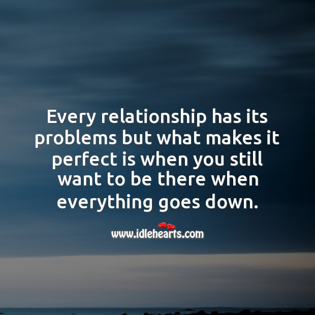 Image, Every relationship has its problems but what makes it perfect is