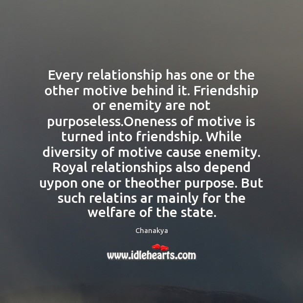 Every relationship has one or the other motive behind it. Friendship or Chanakya Picture Quote