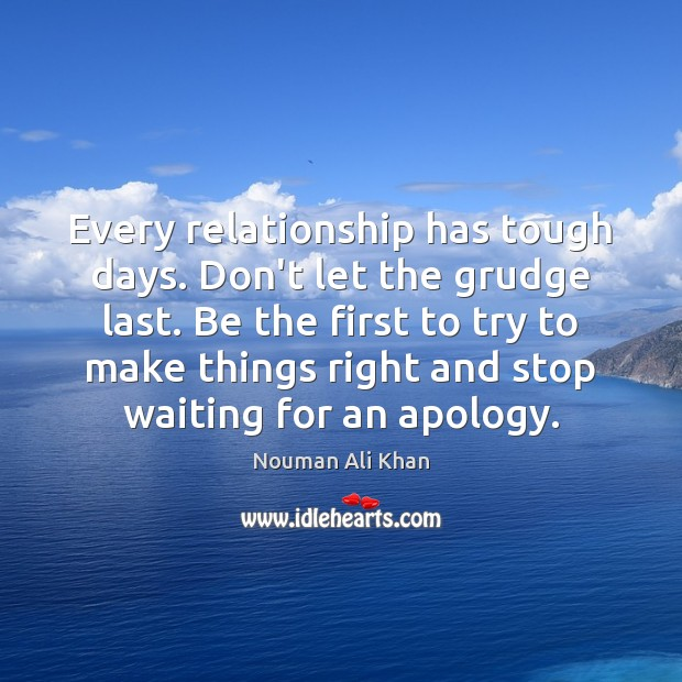 Every relationship has tough days. Don't let the grudge last. Be the Grudge Quotes Image