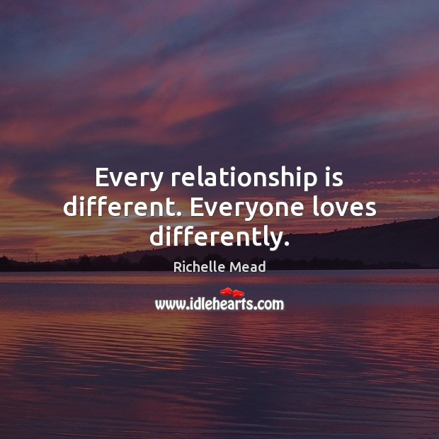Image, Every relationship is different. Everyone loves differently.