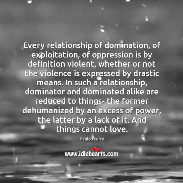 Every relationship of domination, of exploitation, of oppression is by definition violent, Image