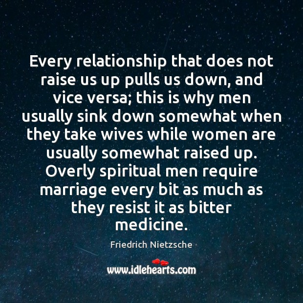 Every relationship that does not raise us up pulls us down, and Image