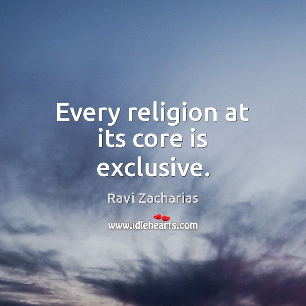 Image, Every religion at its core is exclusive.