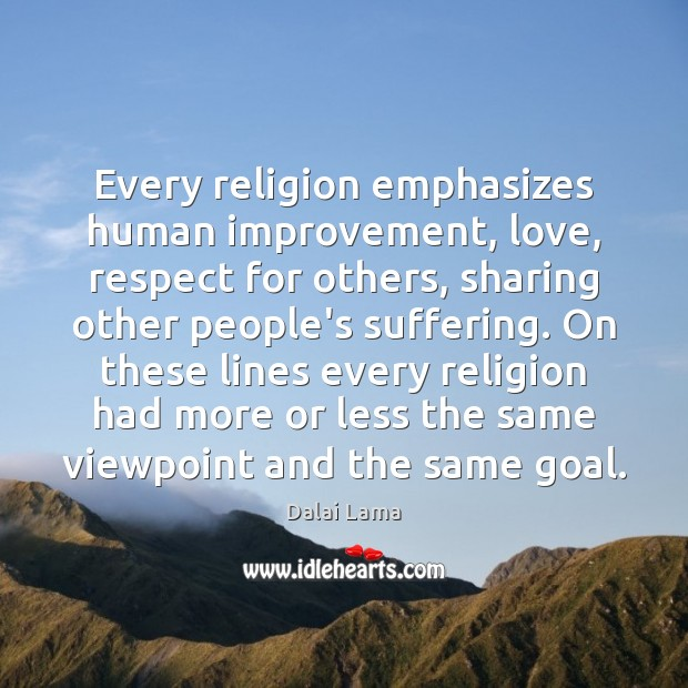 Every religion emphasizes human improvement, love, respect for others, sharing other people's Image