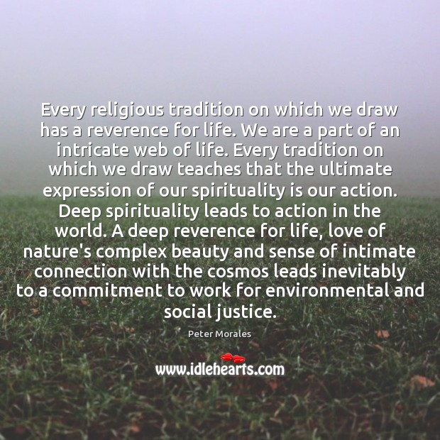 Image, Every religious tradition on which we draw has a reverence for life.