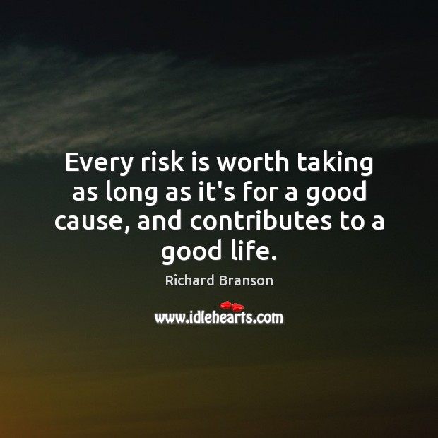 Image, Every risk is worth taking as long as it's for a good