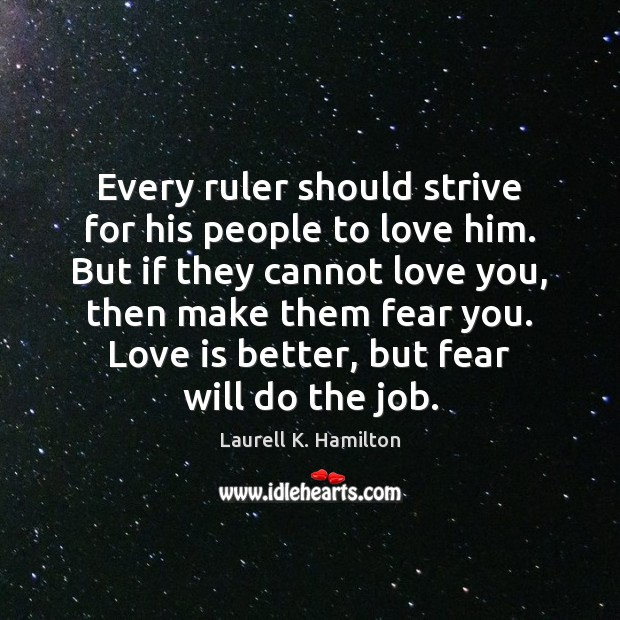 Image, Every ruler should strive for his people to love him. But if