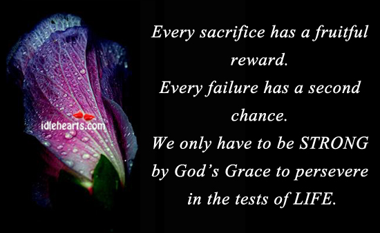 Every Sacrifice Has A Fruitful Reward