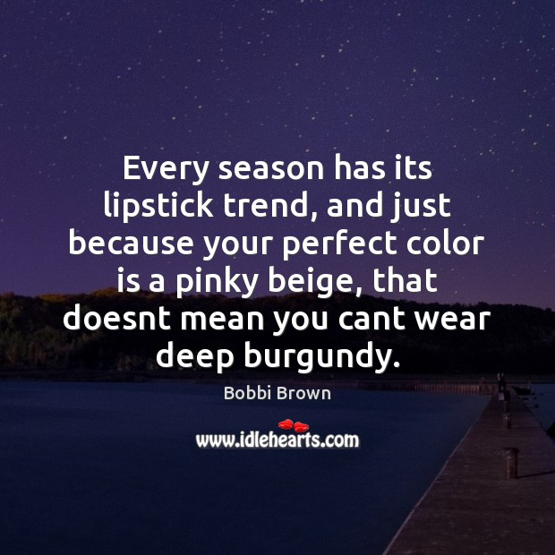 Image, Every season has its lipstick trend, and just because your perfect color