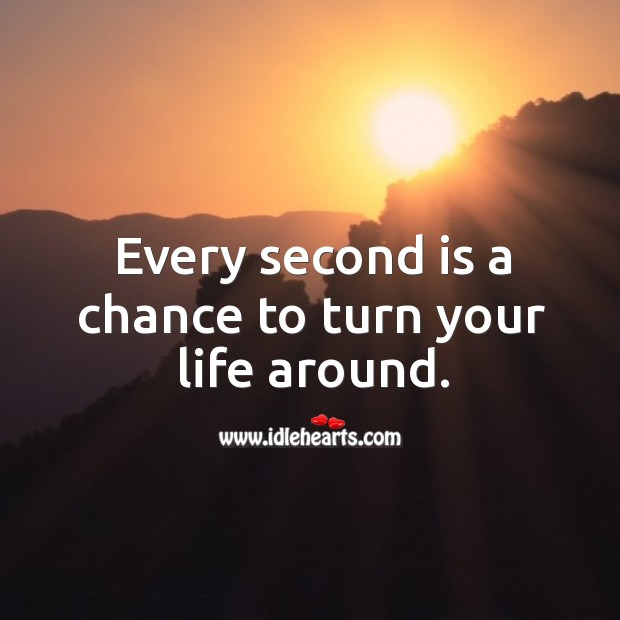 Every second is a chance to turn the life Image