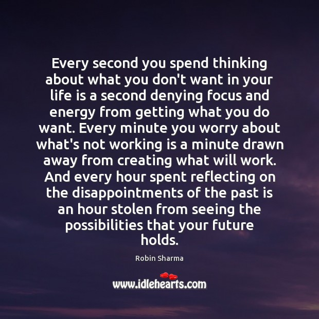 Image, Every second you spend thinking about what you don't want in your