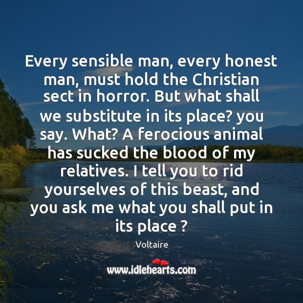 Every sensible man, every honest man, must hold the Christian sect in Image