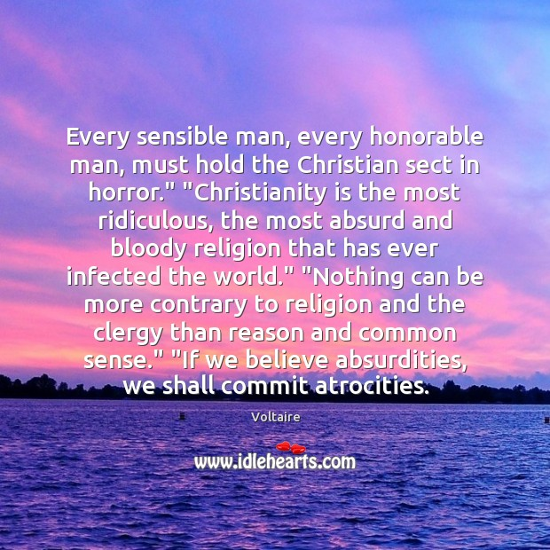 Image, Every sensible man, every honorable man, must hold the Christian sect in