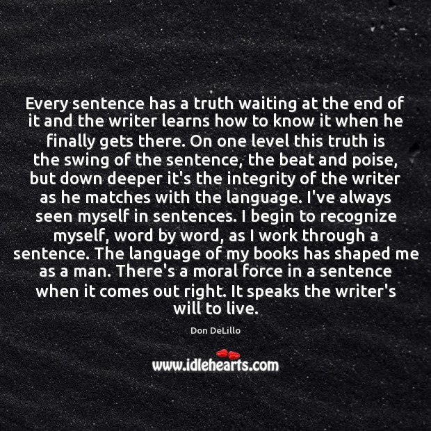 Image, Every sentence has a truth waiting at the end of it and