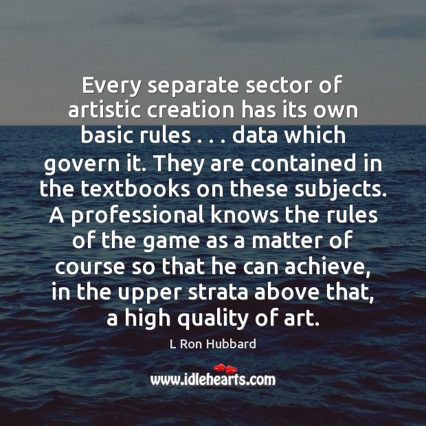 Image, Every separate sector of artistic creation has its own basic rules . . . data