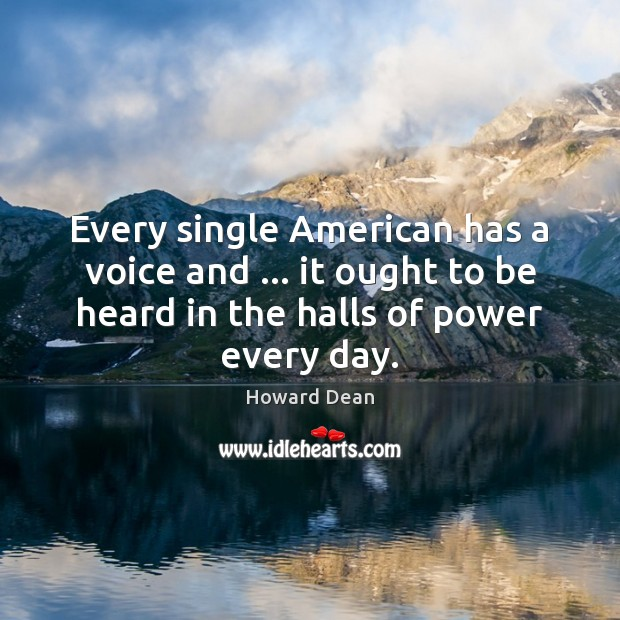 Every single American has a voice and … it ought to be heard Image