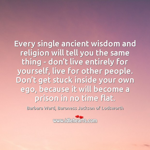 Every single ancient wisdom and religion will tell you the same thing Image