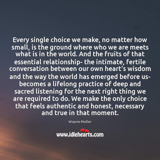 Every single choice we make, no matter how small, is the ground Image