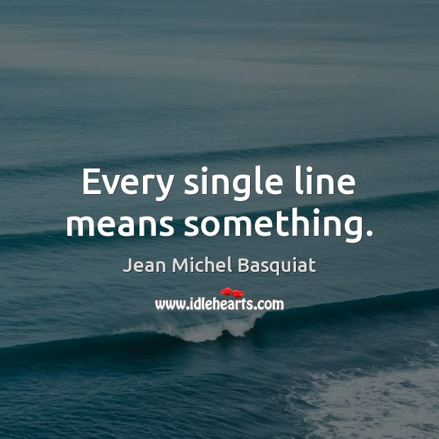 Every single line means something. Image