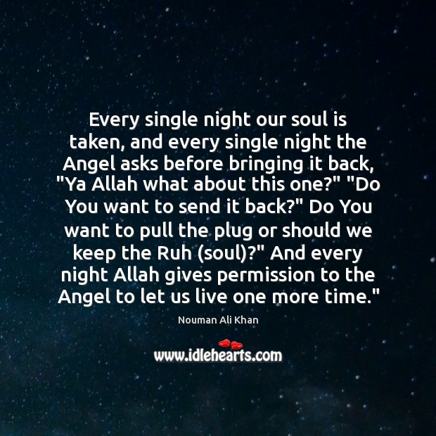 Image, Every single night our soul is taken, and every single night the