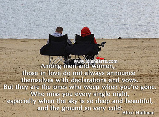 Those in love do not always announce themselves with vows. Alice Hoffman Picture Quote
