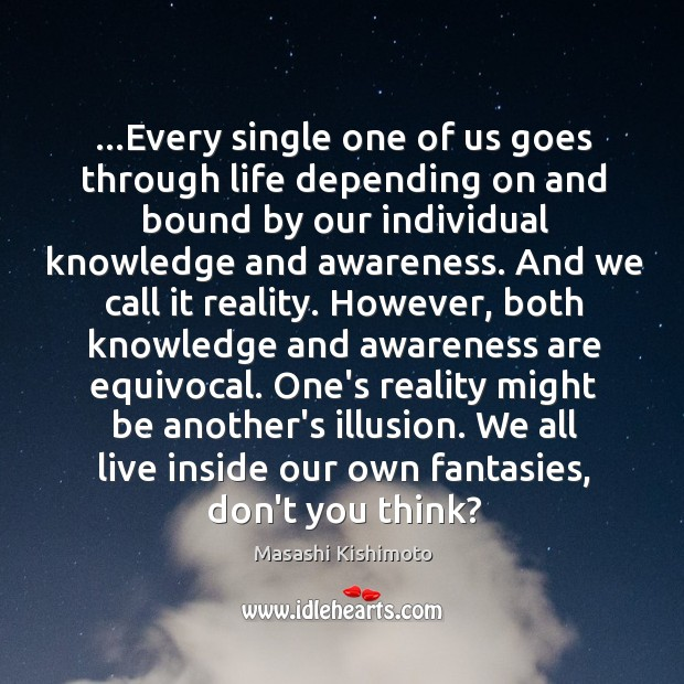 …Every single one of us goes through life depending on and bound Image