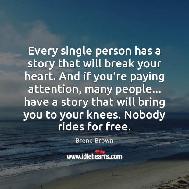 Image, Every single person has a story that will break your heart.