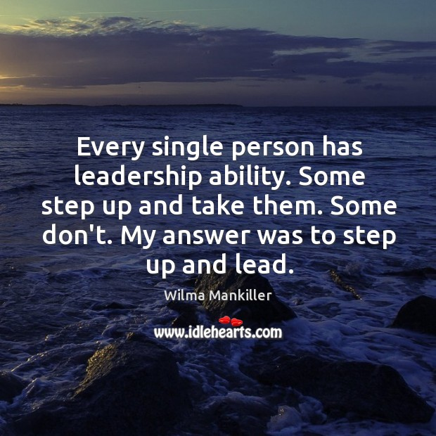 Image, Every single person has leadership ability. Some step up and take them.