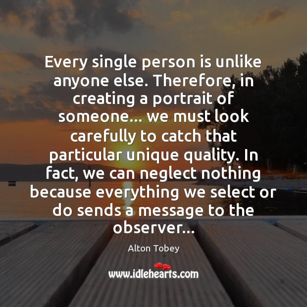 Image, Every single person is unlike anyone else. Therefore, in creating a portrait