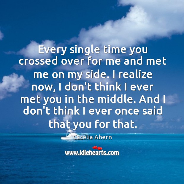 Every single time you crossed over for me and met me on Image